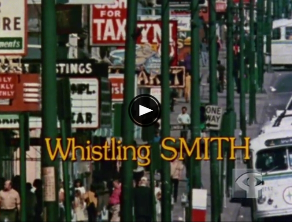 Click image to watch Whistling Smith on NFB's website.